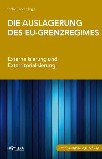 Die Auslagerung des EU-Grenzregimes